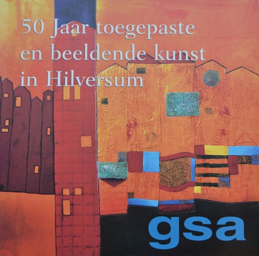 50 jaar toegepaste en beeldende kunst in Hilversum
